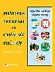 Combo 3 cuốn sách Chăm sóc em bé trước sinh - Giúp trẻ em phát triển tối ưu - Phát hiện trẻ bệnh và chăm sóc phù hợp