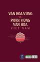 Văn Hóa Vùng Và Phân Vùng Văn Hóa Việt Nam