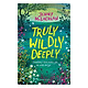 Truly, Wildly, Deeply