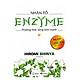 Nhân tố Enzyme - Phương Thức Sống Lành Mạnh (Tái Bản 2019)