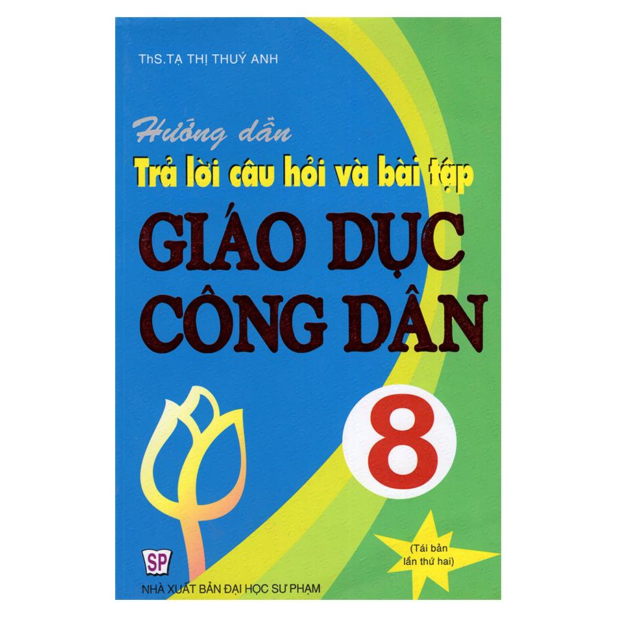 Hướng Dẫn Trả Lời Câu Hỏi Và Bài Tập Giáo Dục Công Dân 8 - 9411209 , 2487027964214 , 62_699795 , 24000 , Huong-Dan-Tra-Loi-Cau-Hoi-Va-Bai-Tap-Giao-Duc-Cong-Dan-8-62_699795 , tiki.vn , Hướng Dẫn Trả Lời Câu Hỏi Và Bài Tập Giáo Dục Công Dân 8