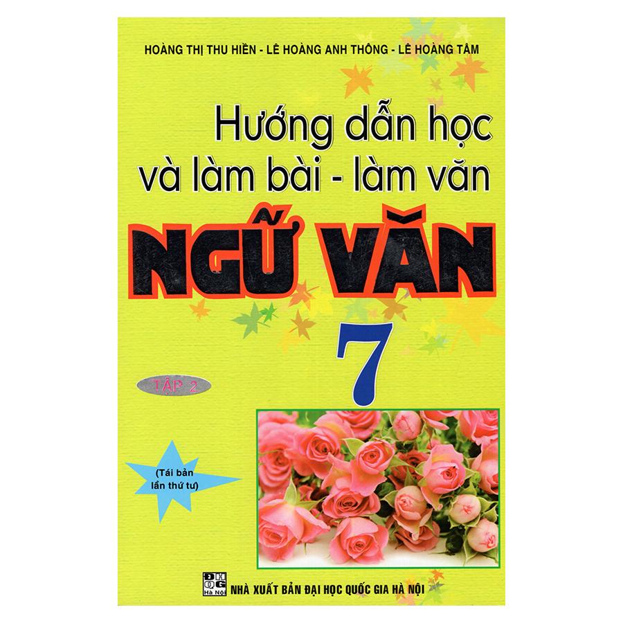 Hướng Dẫn Học Và Làm Bài - Làm Văn Ngữ Văn 7 (Tập 2) - 9411221 , 2487226893261 , 62_699805 , 42000 , Huong-Dan-Hoc-Va-Lam-Bai-Lam-Van-Ngu-Van-7-Tap-2-62_699805 , tiki.vn , Hướng Dẫn Học Và Làm Bài - Làm Văn Ngữ Văn 7 (Tập 2)