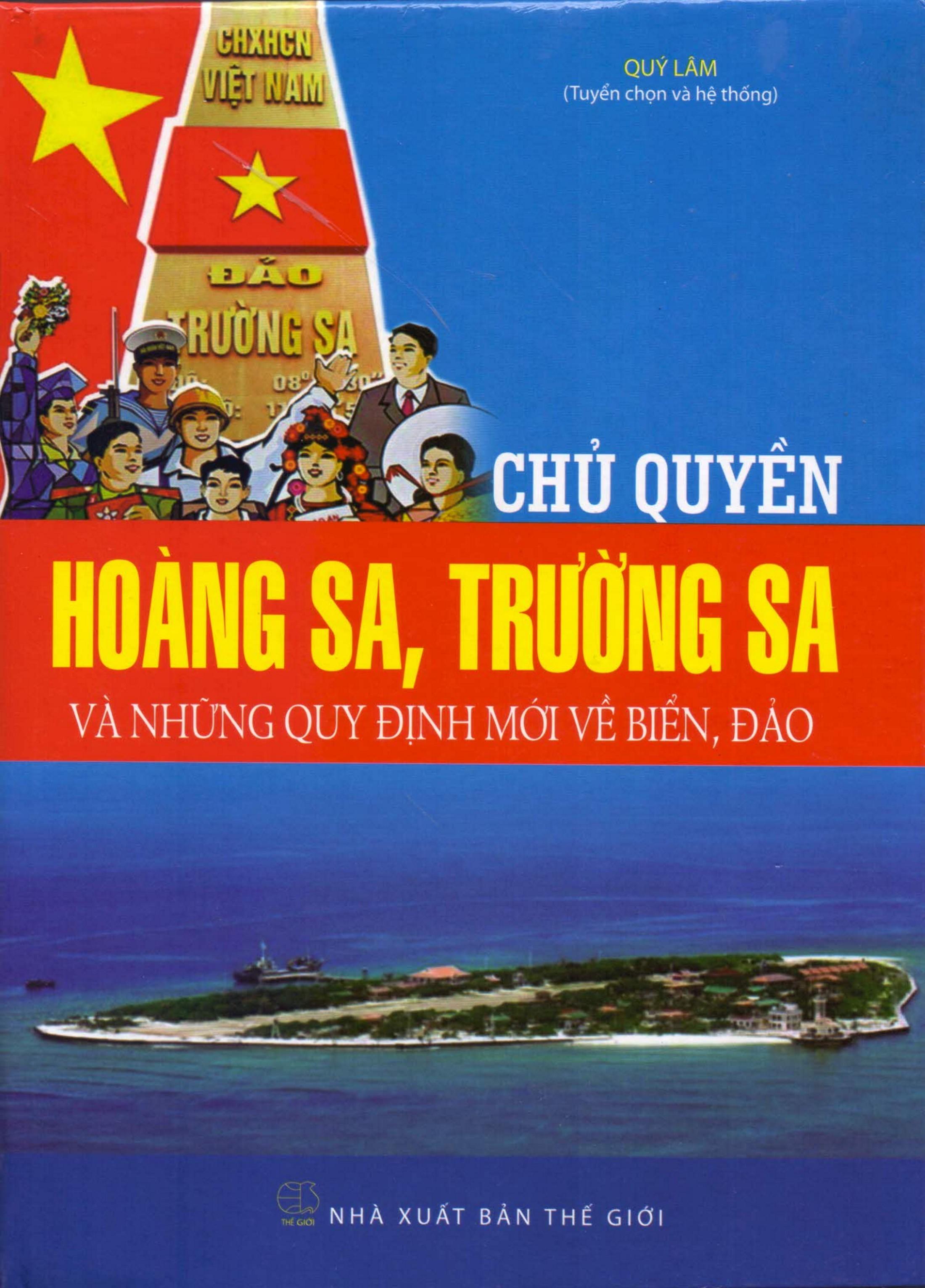 Chủ Quyền Hoàng Sa, Trường Sa Và Những Quy Định Mới Về Biển Đảo - 5226322 , 9786047727407 , 62_291085 , 365000 , Chu-Quyen-Hoang-Sa-Truong-Sa-Va-Nhung-Quy-Dinh-Moi-Ve-Bien-Dao-62_291085 , tiki.vn , Chủ Quyền Hoàng Sa, Trường Sa Và Những Quy Định Mới Về Biển Đảo