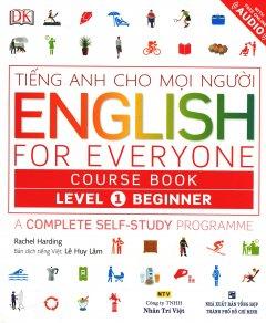 Tiếng Anh Cho Mọi Người - English For Everyone Course Book Level 1 Beginner (Kèm 01 CD) - 9393485 , 4575776825097 , 62_10206863 , 208000 , Tieng-Anh-Cho-Moi-Nguoi-English-For-Everyone-Course-Book-Level-1-Beginner-Kem-01-CD-62_10206863 , tiki.vn , Tiếng Anh Cho Mọi Người - English For Everyone Course Book Level 1 Beginner (Kèm 01 CD)