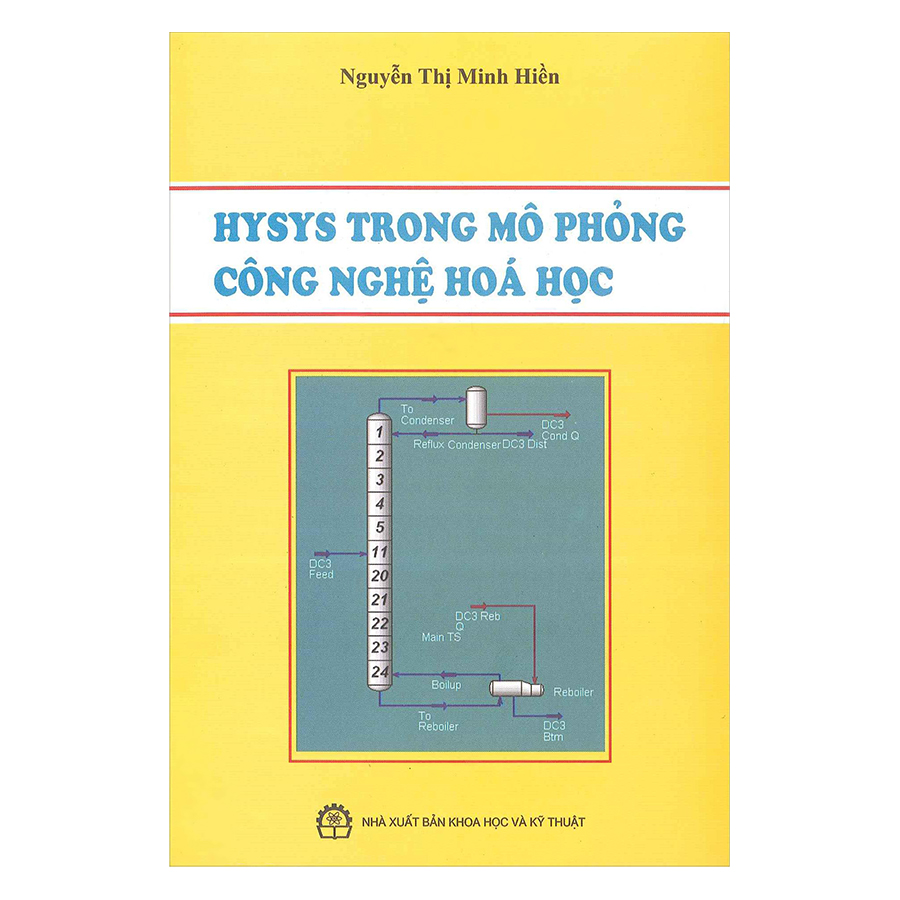 Hysys Trong Mô Phỏng Công Nghệ Hóa - 875464 , 2440711686625 , 62_1054440 , 41500 , Hysys-Trong-Mo-Phong-Cong-Nghe-Hoa-62_1054440 , tiki.vn , Hysys Trong Mô Phỏng Công Nghệ Hóa