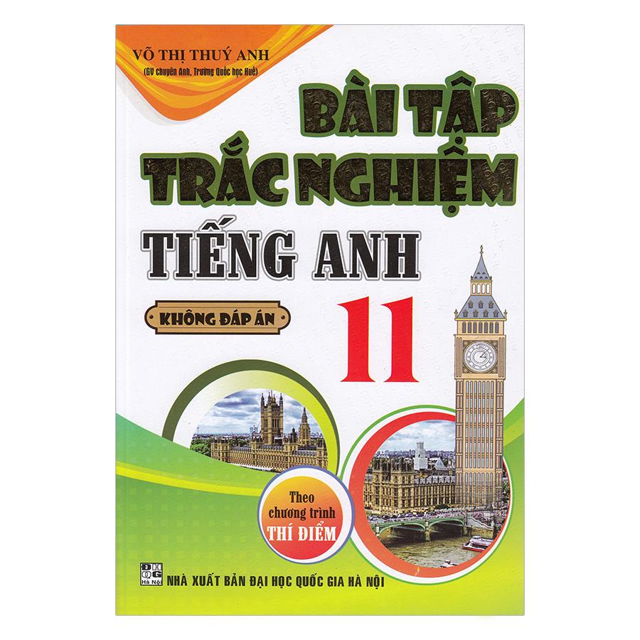 Bài Tập Trắc Nghiệm Tiếng Anh 11 Không Đáp Án (Chương Trình Thí Điểm) - 7854490 , 2484204939522 , 62_803200 , 60000 , Bai-Tap-Trac-Nghiem-Tieng-Anh-11-Khong-Dap-An-Chuong-Trinh-Thi-Diem-62_803200 , tiki.vn , Bài Tập Trắc Nghiệm Tiếng Anh 11 Không Đáp Án (Chương Trình Thí Điểm)