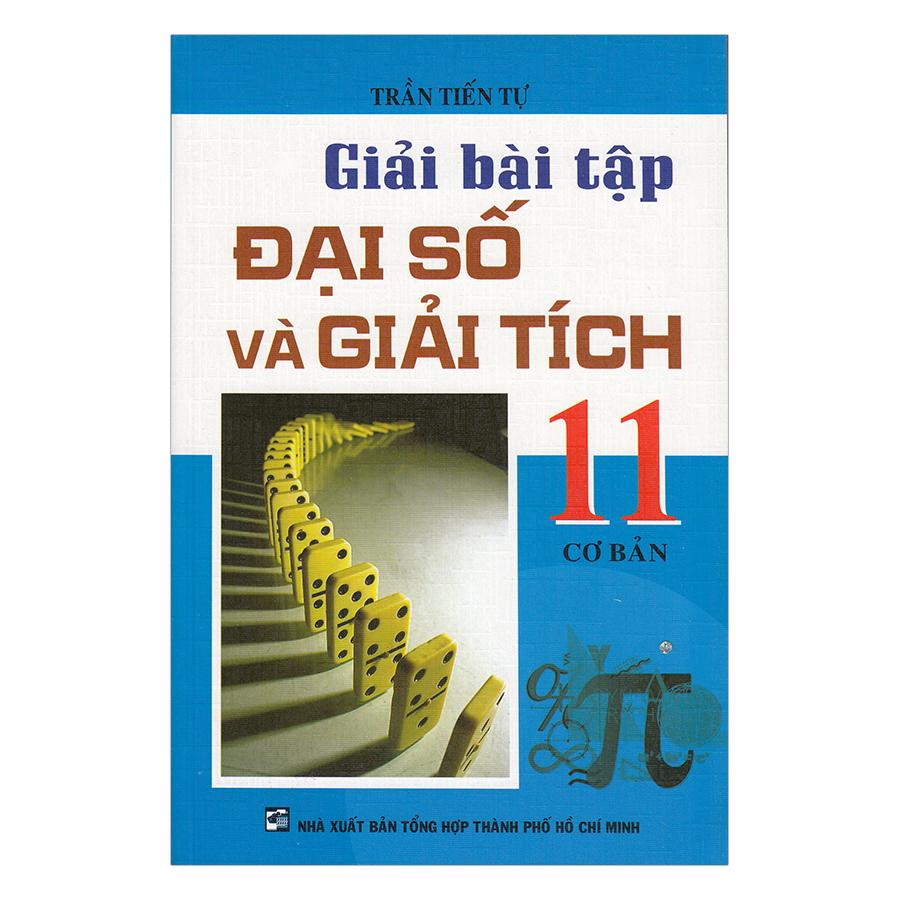 Giải Bài Tập Đại Số Giải Tích Lớp 11 Cơ Bản - 871752 , 2485479692860 , 62_787496 , 30000 , Giai-Bai-Tap-Dai-So-Giai-Tich-Lop-11-Co-Ban-62_787496 , tiki.vn , Giải Bài Tập Đại Số Giải Tích Lớp 11 Cơ Bản