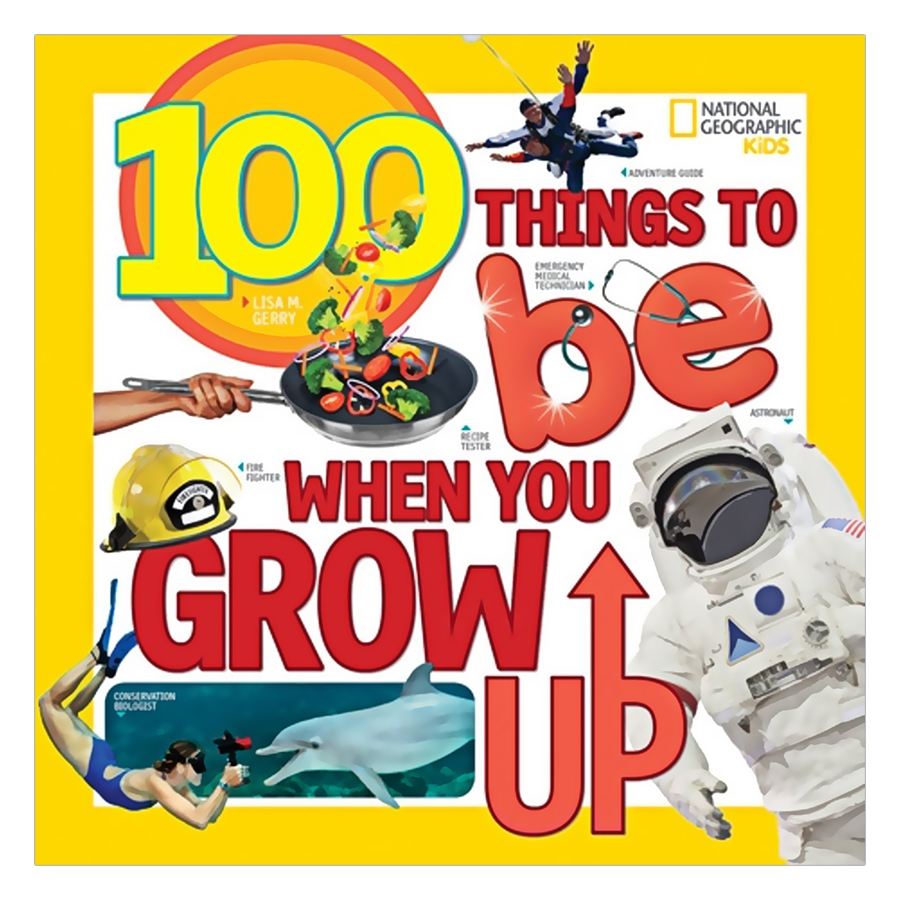100 Things To Be When You Grow Up - 18736025 , 2326512647396 , 62_910558 , 257000 , 100-Things-To-Be-When-You-Grow-Up-62_910558 , tiki.vn , 100 Things To Be When You Grow Up