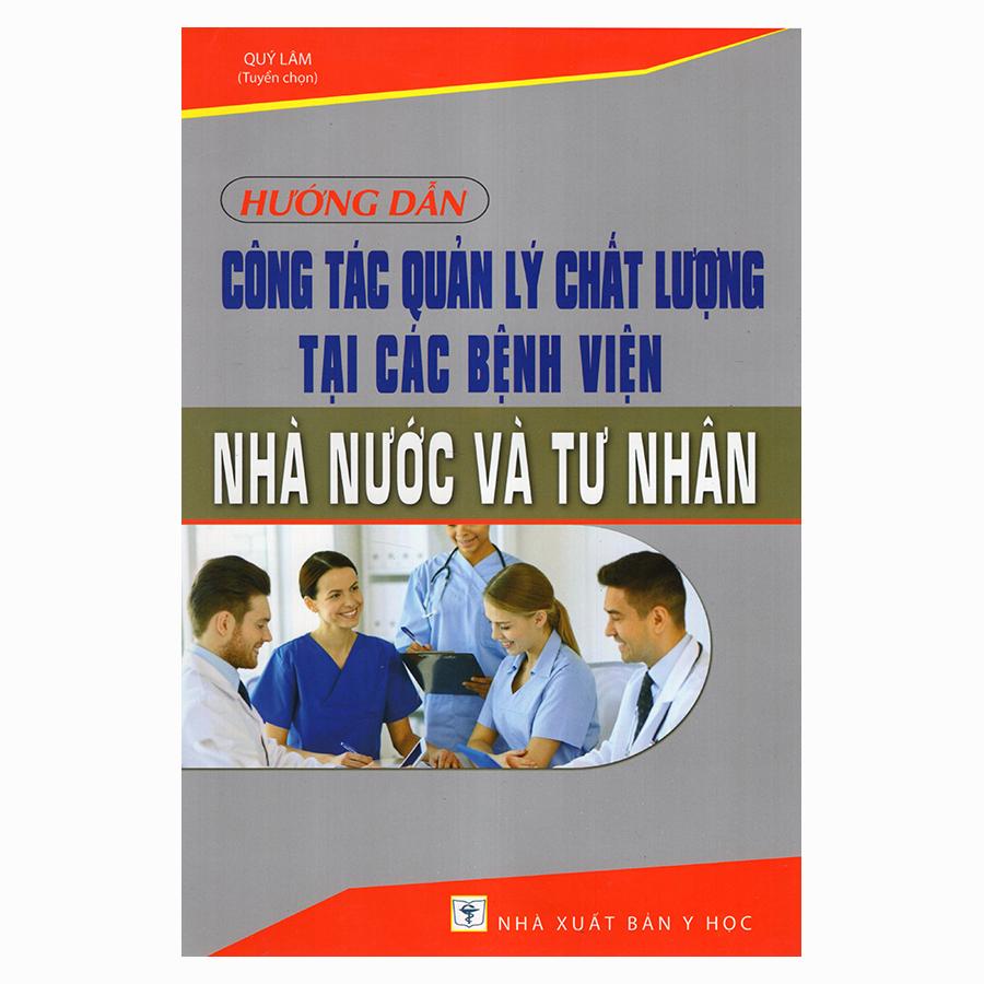 Hướng Dẫn Công Tác Quản Lý Chất Lượng Tại Các Bệnh Viện Nhà Nước Và Tư Nhân - 9409391 , 9929333781251 , 62_11718994 , 350000 , Huong-Dan-Cong-Tac-Quan-Ly-Chat-Luong-Tai-Cac-Benh-Vien-Nha-Nuoc-Va-Tu-Nhan-62_11718994 , tiki.vn , Hướng Dẫn Công Tác Quản Lý Chất Lượng Tại Các Bệnh Viện Nhà Nước Và Tư Nhân