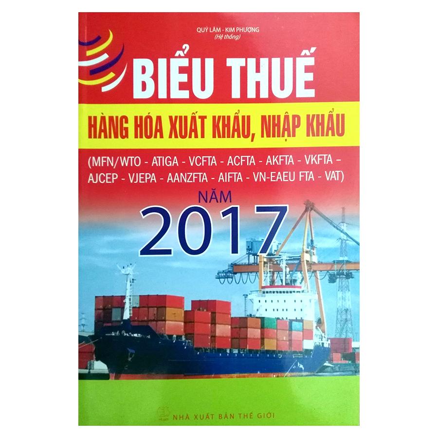 Biểu Thuế Hàng Hóa Xuất Khẩu, Nhập Khẩu Năm 2017 - 9394556 , 2382762468358 , 62_300369 , 495000 , Bieu-Thue-Hang-Hoa-Xuat-Khau-Nhap-Khau-Nam-2017-62_300369 , tiki.vn , Biểu Thuế Hàng Hóa Xuất Khẩu, Nhập Khẩu Năm 2017