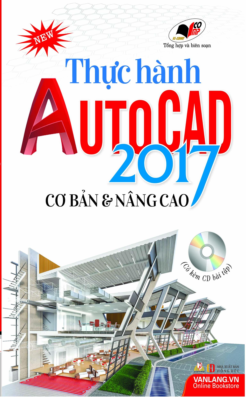 Thực Hành Autocad  2017 Cơ Bản Và Nâng Cao (Kèm CD) - 9401262 , 3103426316766 , 62_597031 , 98000 , Thuc-Hanh-Autocad-2017-Co-Ban-Va-Nang-Cao-Kem-CD-62_597031 , tiki.vn , Thực Hành Autocad  2017 Cơ Bản Và Nâng Cao (Kèm CD)