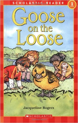 Scholastic Reader Level 1: Goose On The Loose