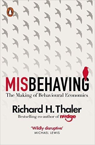 Misbehaving: The Making Of Behavioural Economics - Paperback