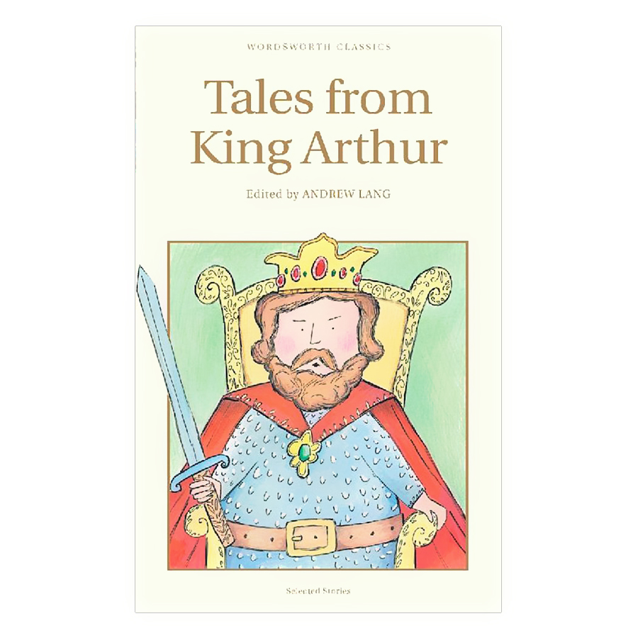 Tales From King Arthur (Wordsworth Children