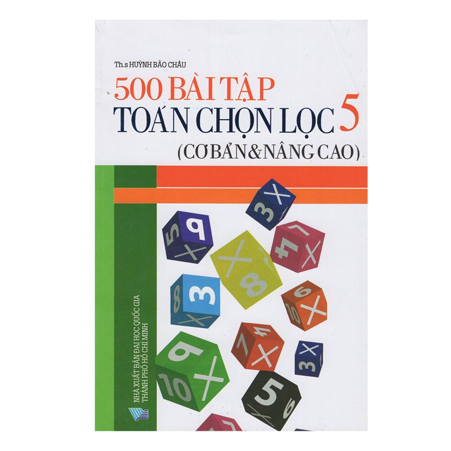 500 Bài Tập Toán Chọn Lọc 5 (Cơ Bản Và Nâng Cao)