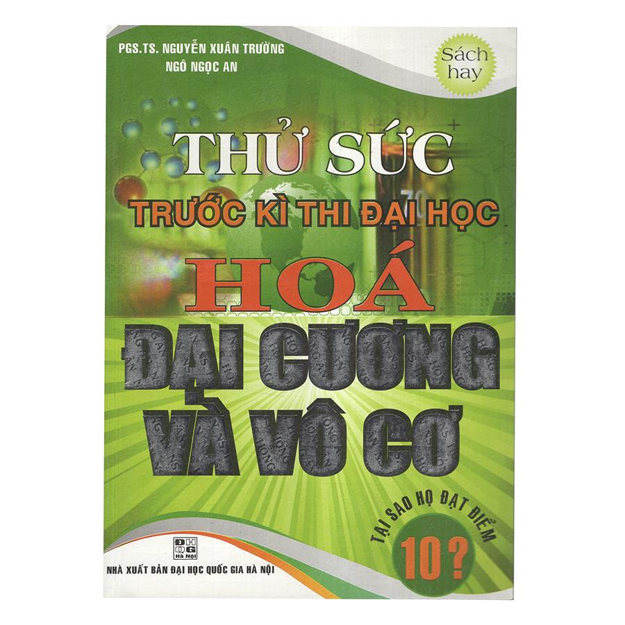 Thử Sức Trước Kì Thi Đại Học Hóa Đại Cương Và Vô Cơ - 5240485 , 3103356734593 , 62_651195 , 65000 , Thu-Suc-Truoc-Ki-Thi-Dai-Hoc-Hoa-Dai-Cuong-Va-Vo-Co-62_651195 , tiki.vn , Thử Sức Trước Kì Thi Đại Học Hóa Đại Cương Và Vô Cơ