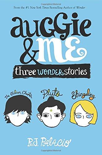 Auggie  Me: Three Wonder Stories