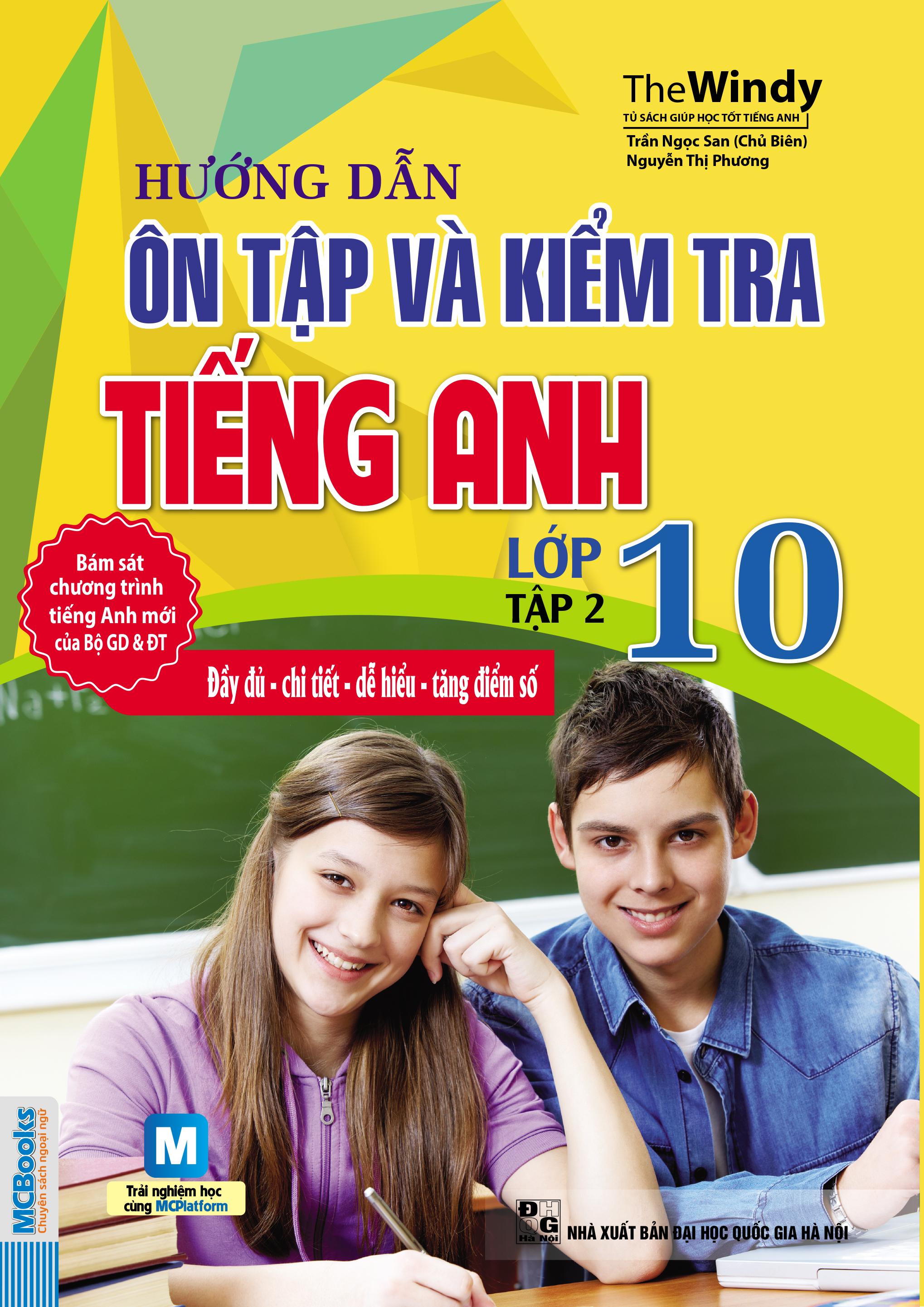 Hướng Dẫn Ôn Tập Và Kiểm Tra Tiếng Anh - Lớp 10 (Tập 2)