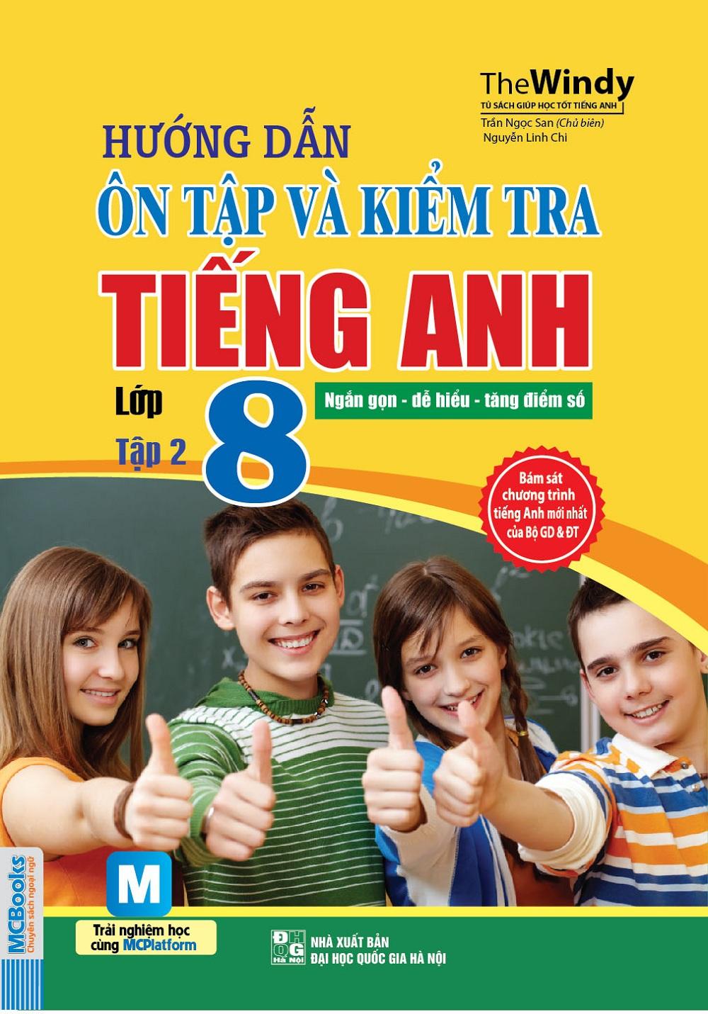 Hướng Dẫn Ôn Tập Và Kiểm Tra Tiếng Anh Lớp 8 (Tập 2)