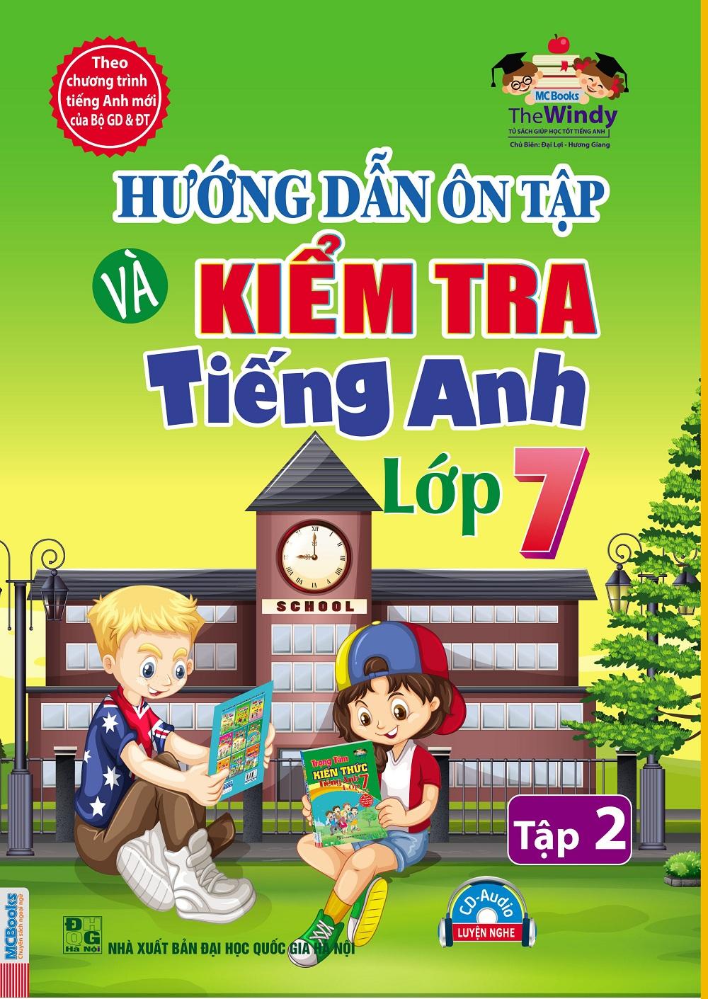 Hướng Dẫn Ôn Tập Và Kiểm Tra Tiếng Anh Lớp 7 (Tập 2) (Kèm CD)