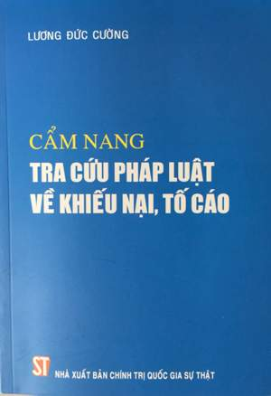 Cẩm Nang Tra Cứu Pháp Luật Về Khiếu Nại, Tố Cáo