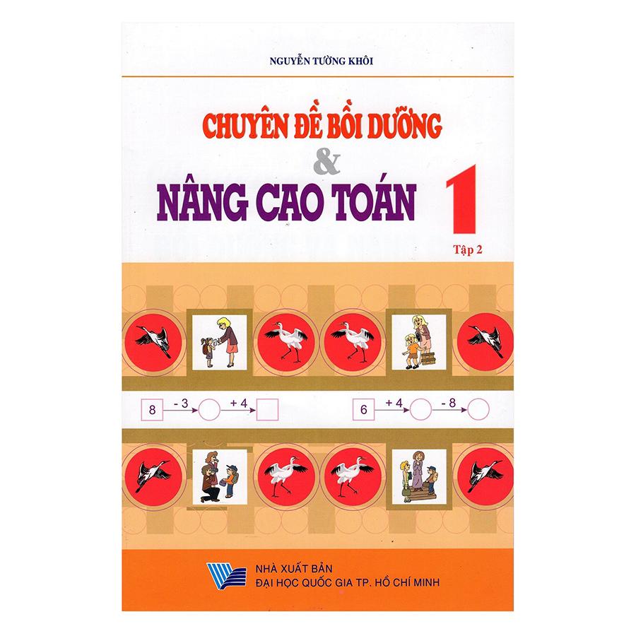Chuyên Đề Bồi Dưỡng Và Nâng Cao Toán Lớp 1 - Tập 2 (Tái Bản) - 9406831 , 2488405390939 , 62_645717 , 29000 , Chuyen-De-Boi-Duong-Va-Nang-Cao-Toan-Lop-1-Tap-2-Tai-Ban-62_645717 , tiki.vn , Chuyên Đề Bồi Dưỡng Và Nâng Cao Toán Lớp 1 - Tập 2 (Tái Bản)