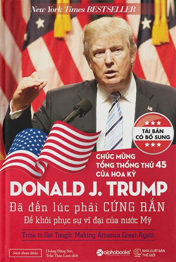 Donald Trump: Đã Đến Lúc Phải Cứng Rắn Để Khôi Phục Sự Vĩ Đại Của Nước Mỹ - 9386303 , 7915732173386 , 62_4506131 , 99000 , Donald-Trump-Da-Den-Luc-Phai-Cung-Ran-De-Khoi-Phuc-Su-Vi-Dai-Cua-Nuoc-My-62_4506131 , tiki.vn , Donald Trump: Đã Đến Lúc Phải Cứng Rắn Để Khôi Phục Sự Vĩ Đại Của Nước Mỹ