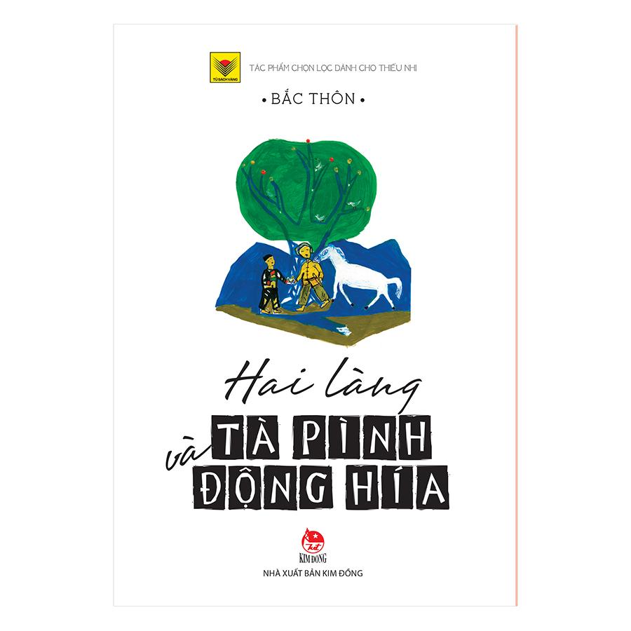Hai Làng Tà Pình Và Động Hía (Ấn Bản Kỉ Niệm 60 Năm NXB Kim Đồng)