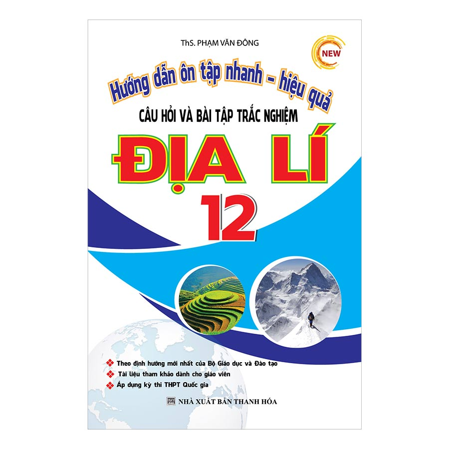 Hướng Dẫn Ôn Tập Nhanh - Hiệu Quả Câu Hỏi Và Bài Tập Trắc Nghiệm Địa Lí 12