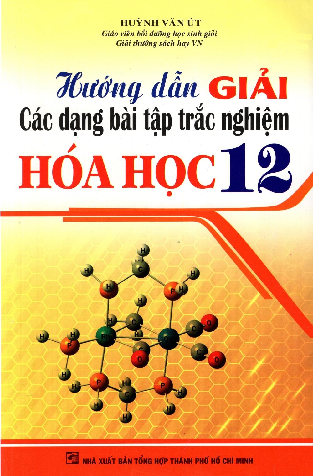 Hướng Dẫn Giải Các Dạng Bài Tập Trắc Nghiệm Hóa Học Lớp 12 - 18228659 , 9112052816964 , 62_21226542 , 59000 , Huong-Dan-Giai-Cac-Dang-Bai-Tap-Trac-Nghiem-Hoa-Hoc-Lop-12-62_21226542 , tiki.vn , Hướng Dẫn Giải Các Dạng Bài Tập Trắc Nghiệm Hóa Học Lớp 12