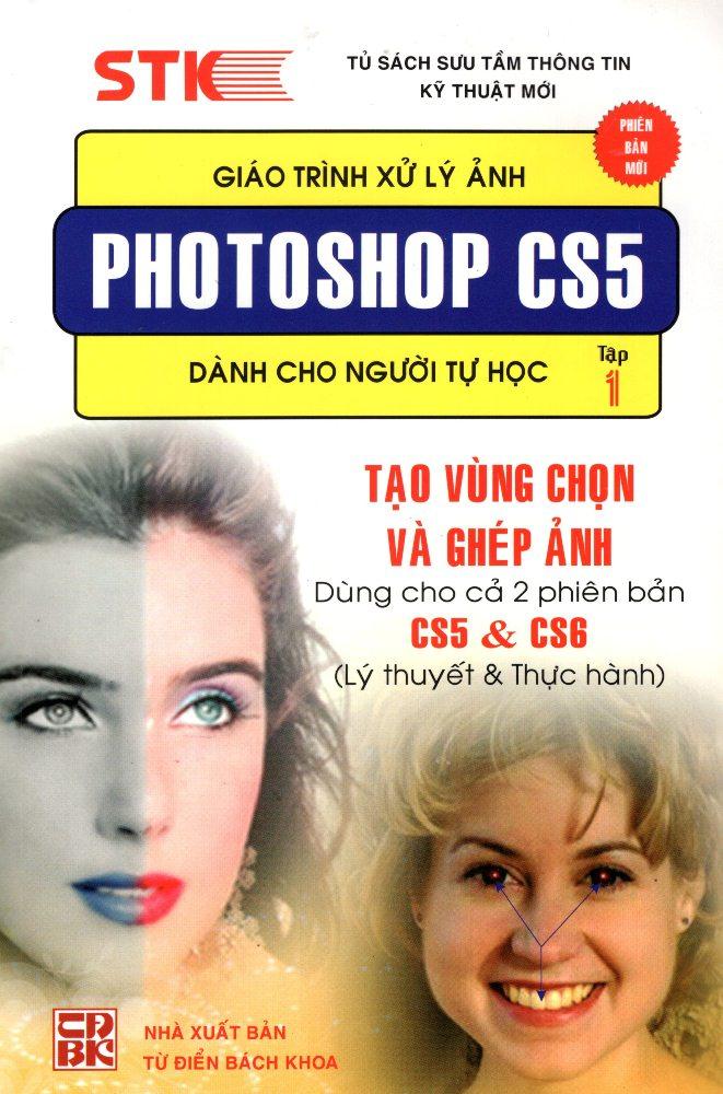 Giáo Trình Xử Lý Ảnh Photoshop CS5 Dành Cho Người Tự Học (Tập 1) - Tạo Vùng Chọn  Ghép Ảnh