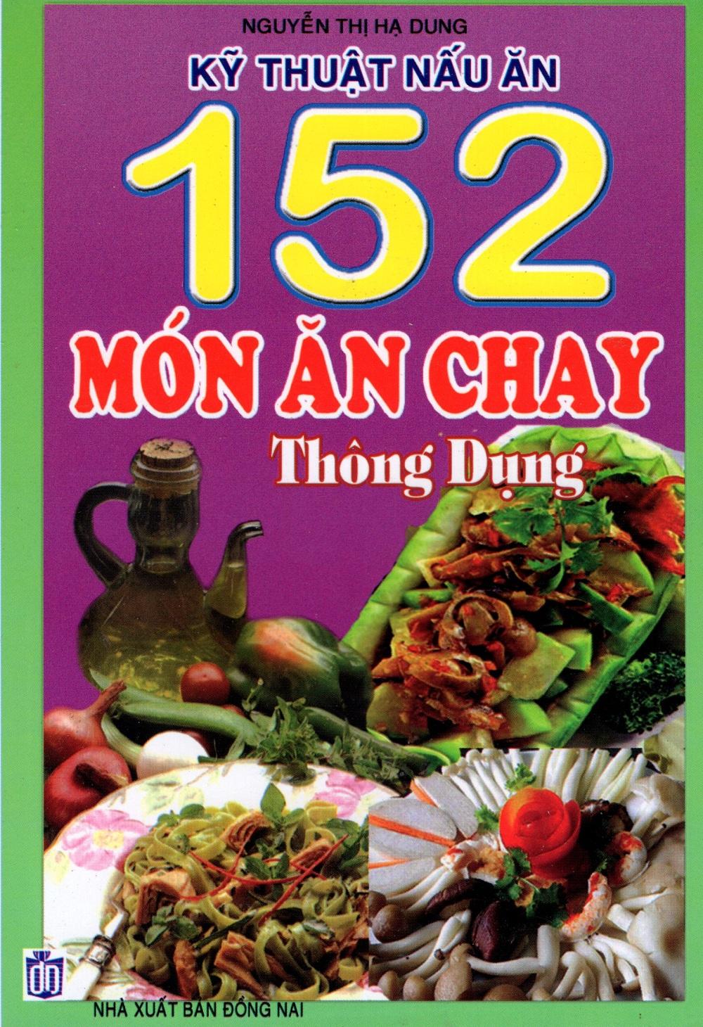 Kỹ Thuật Nấu Ăn 152 Món Ăn Chay Thông Dụng - 2570198253871,62_585431,27000,tiki.vn,Ky-Thuat-Nau-An-152-Mon-An-Chay-Thong-Dung-62_585431,Kỹ Thuật Nấu Ăn 152 Món Ăn Chay Thông Dụng