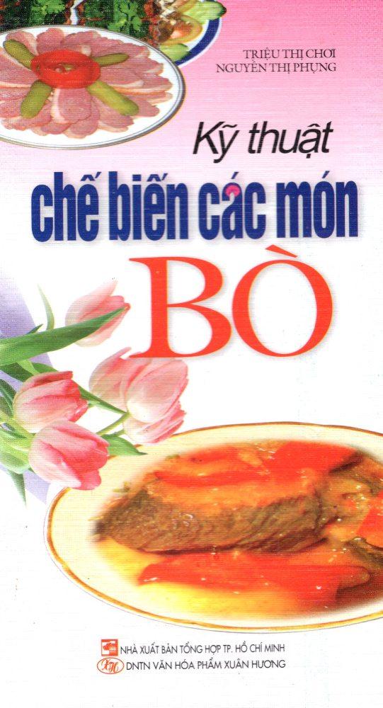Kỹ Thuật Chế Biến Các Món Bò - 18227006 , 2020694103588 , 62_21297016 , 16000 , Ky-Thuat-Che-Bien-Cac-Mon-Bo-62_21297016 , tiki.vn , Kỹ Thuật Chế Biến Các Món Bò