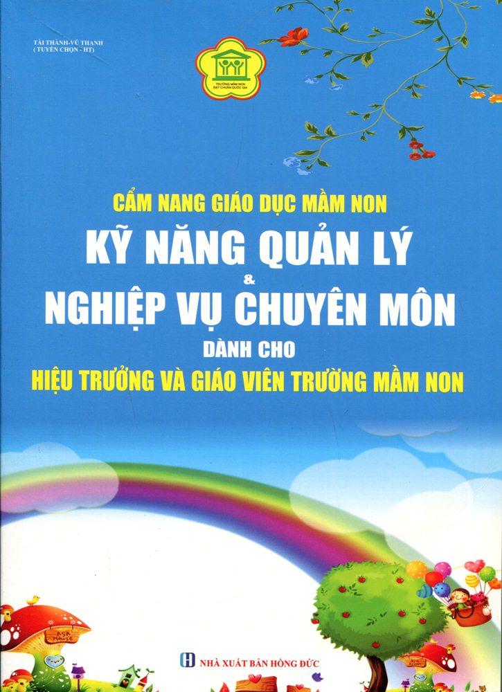 Cẩm Nang Giáo Dục Mầm Non Kĩ Năng Quản Lý Và Nghiệp Vụ Chuyên Môn Dành Cho Hiệu Trưởng Và Giáo Viên Trường Mầm... - 9664742 , 2480488949325 , 62_584398 , 335000 , Cam-Nang-Giao-Duc-Mam-Non-Ki-Nang-Quan-Ly-Va-Nghiep-Vu-Chuyen-Mon-Danh-Cho-Hieu-Truong-Va-Giao-Vien-Truong-Mam...-62_584398 , tiki.vn , Cẩm Nang Giáo Dục Mầm Non Kĩ Năng Quản Lý Và Nghiệp Vụ Chuyên Môn D