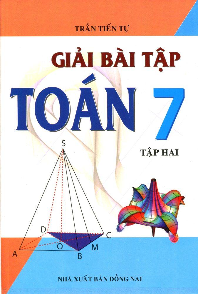 Giải Bài Tập Toán Lớp 7 (Tập 2) (Tái Bản) - 2483719507912,62_826782,33000,tiki.vn,Giai-Bai-Tap-Toan-Lop-7-Tap-2-Tai-Ban-2483719507912,Giải Bài Tập Toán Lớp 7 (Tập 2) (Tái Bản)
