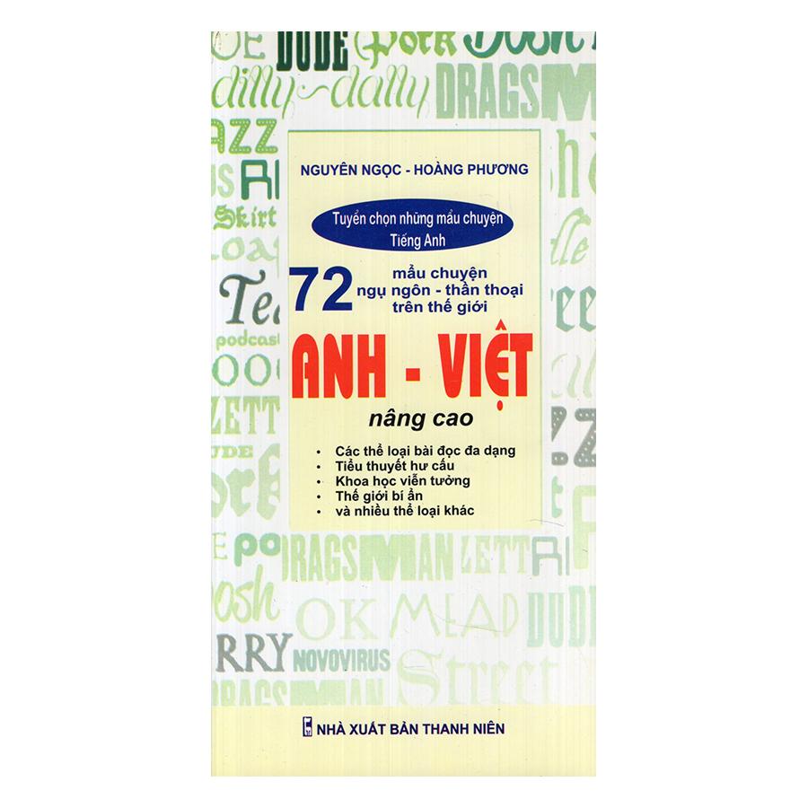 Tuyển Chọn 72 Mẩu Chuyện Ngụ Ngôn - Thần Thoại Trên Thế Giới Anh - Việt Nâng Cao