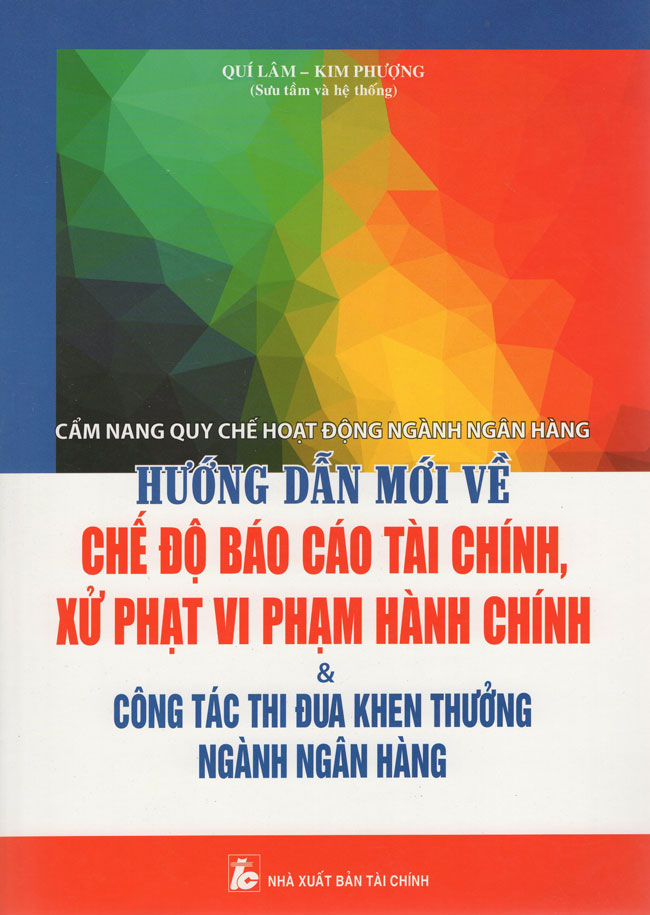 Cẩm Nang Quy Chế Hoạt Động Ngành Ngân Hàng - 5200163 , 2384875808137 , 62_584449 , 350000 , Cam-Nang-Quy-Che-Hoat-Dong-Nganh-Ngan-Hang-62_584449 , tiki.vn , Cẩm Nang Quy Chế Hoạt Động Ngành Ngân Hàng