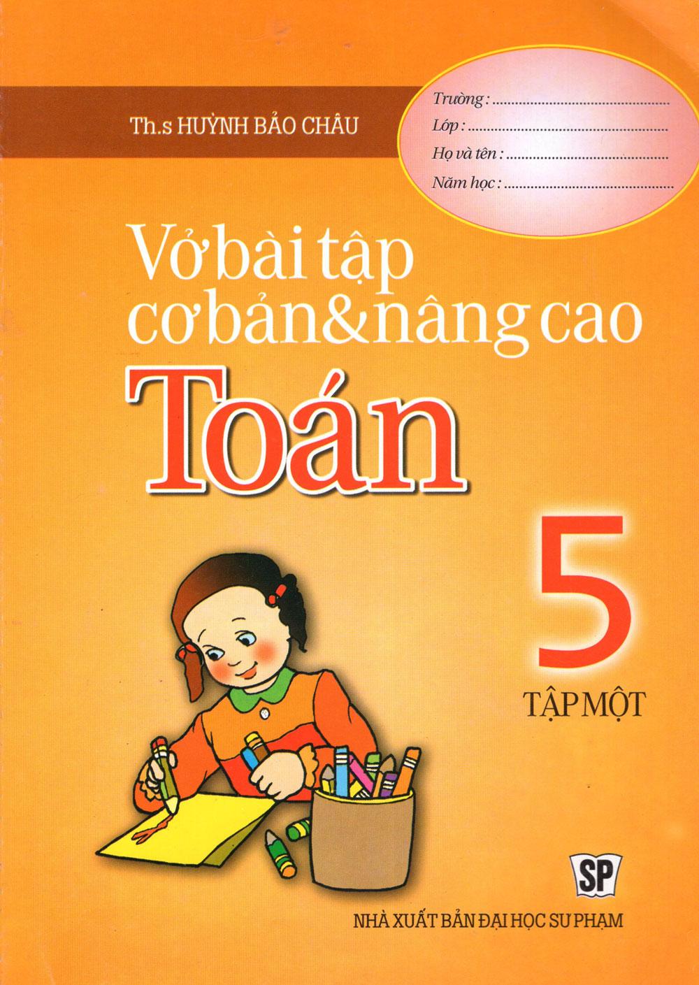 Vở Bài Tập Cơ Bản Và Nâng Cao Toán Lớp 5 (Tập 1) - 5218105 , 8935083553148 , 62_231806 , 18000 , Vo-Bai-Tap-Co-Ban-Va-Nang-Cao-Toan-Lop-5-Tap-1-62_231806 , tiki.vn , Vở Bài Tập Cơ Bản Và Nâng Cao Toán Lớp 5 (Tập 1)