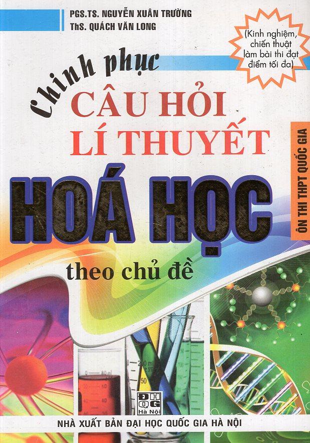 Chinh Phục Câu Hỏi Lí Thuyết Hoá Học Theo Chủ Đề - 5234633 , 3510349495476 , 62_14645496 , 105000 , Chinh-Phuc-Cau-Hoi-Li-Thuyet-Hoa-Hoc-Theo-Chu-De-62_14645496 , tiki.vn , Chinh Phục Câu Hỏi Lí Thuyết Hoá Học Theo Chủ Đề