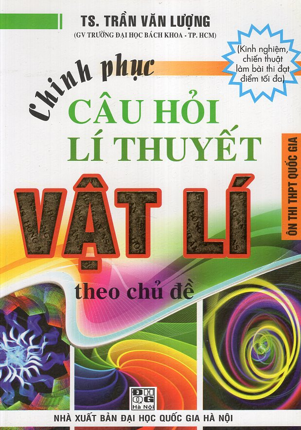 Chinh Phục Câu Hỏi Lí Thuyết Vật Lí Theo Chủ Đề (Ôn Thi THPT Quốc Gia) - 7846055 , 3102486306175 , 62_596123 , 125000 , Chinh-Phuc-Cau-Hoi-Li-Thuyet-Vat-Li-Theo-Chu-De-On-Thi-THPT-Quoc-Gia-62_596123 , tiki.vn , Chinh Phục Câu Hỏi Lí Thuyết Vật Lí Theo Chủ Đề (Ôn Thi THPT Quốc Gia)