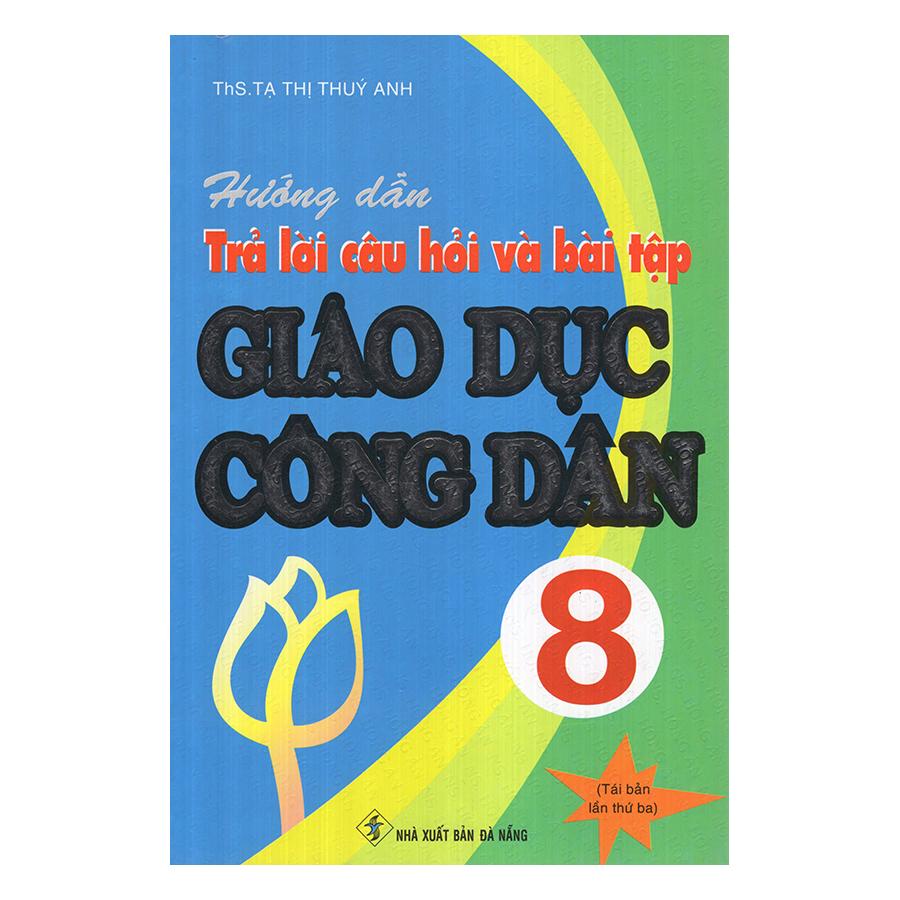 Hướng Dẫn Trả Lời Câu Hỏi Và Bài Tập Giáo Dục Công Dân 8 - 9441427 , 2484840144618 , 62_1024272 , 30000 , Huong-Dan-Tra-Loi-Cau-Hoi-Va-Bai-Tap-Giao-Duc-Cong-Dan-8-62_1024272 , tiki.vn , Hướng Dẫn Trả Lời Câu Hỏi Và Bài Tập Giáo Dục Công Dân 8