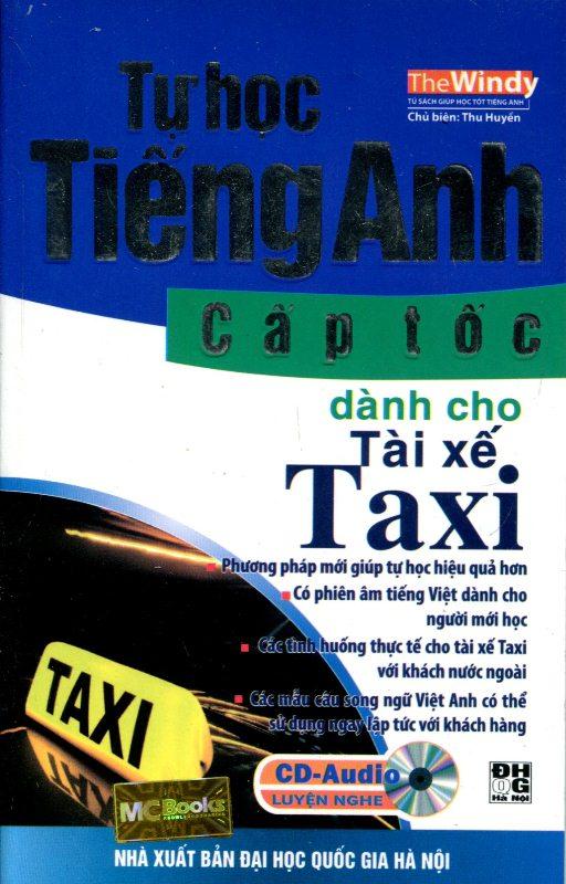 Tự Học Tiếng Anh Cấp Tốc Dành Cho Tài Xế Taxi (Kèm CD) - 18224268 , 4729117421749 , 62_24164574 , 58000 , Tu-Hoc-Tieng-Anh-Cap-Toc-Danh-Cho-Tai-Xe-Taxi-Kem-CD-62_24164574 , tiki.vn , Tự Học Tiếng Anh Cấp Tốc Dành Cho Tài Xế Taxi (Kèm CD)