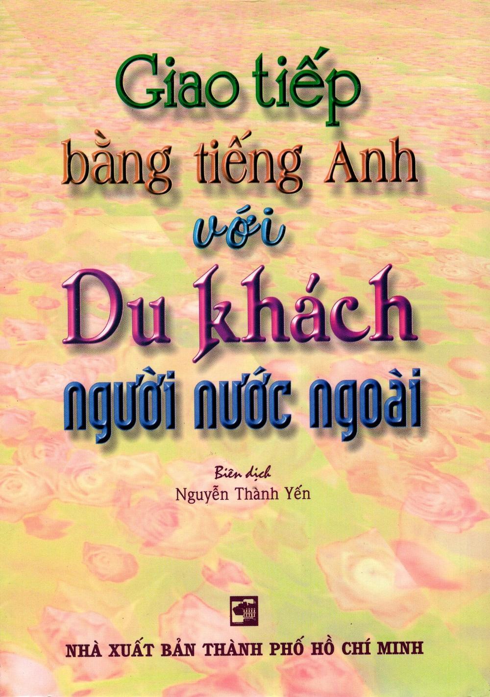 Giao Tiếp Bằng Tiếng Anh Với Du Khách Người Nước Ngoài - 9390266 , 3106816606997 , 62_274717 , 44000 , Giao-Tiep-Bang-Tieng-Anh-Voi-Du-Khach-Nguoi-Nuoc-Ngoai-62_274717 , tiki.vn , Giao Tiếp Bằng Tiếng Anh Với Du Khách Người Nước Ngoài