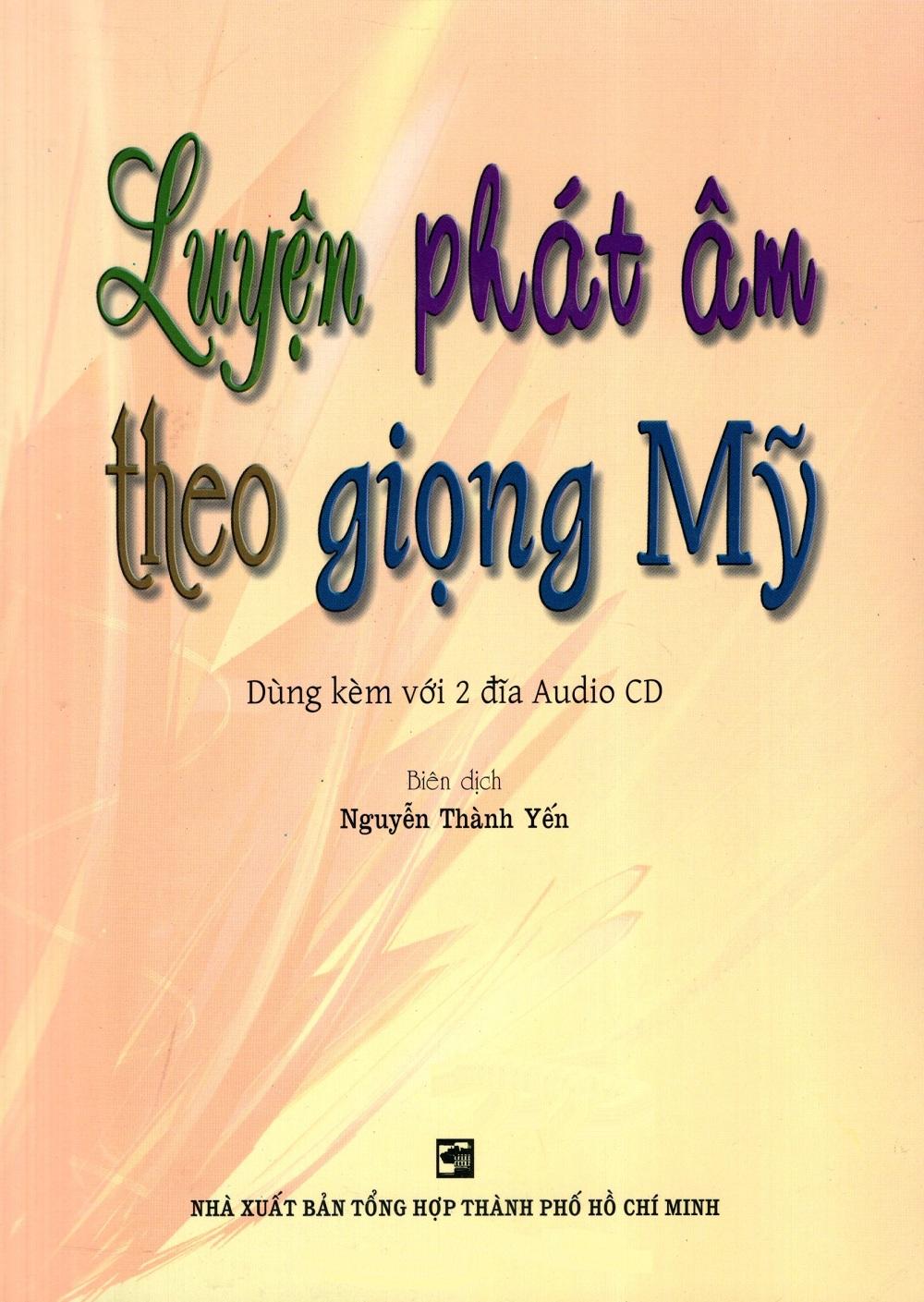 Luyện Phát Âm Theo Giọng Mỹ - Kèm 2 CD - 3109148333432,62_256502,88000,tiki.vn,Luyen-Phat-Am-Theo-Giong-My-Kem-2-CD-62_256502,Luyện Phát Âm Theo Giọng Mỹ - Kèm 2 CD