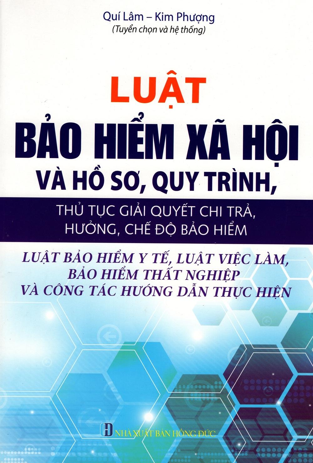 Luật Bảo Hiểm Xã Hội Và Hồ Sơ, Quy Trình, Thủ Tục Giải Quyết Chi Trả, Hưởng, Chế Độ Bảo Hiểm