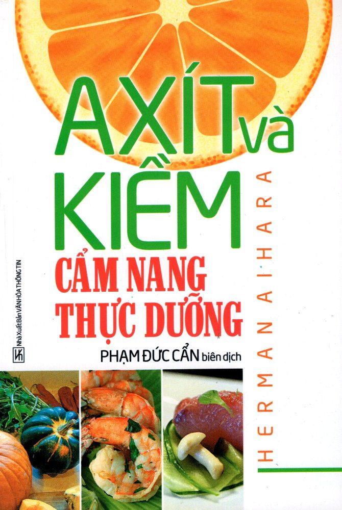 Axít Và Kiềm - Cẩm Nang Thực Dưỡng - 8935209621584,62_259842,45000,tiki.vn,Axit-Va-Kiem-Cam-Nang-Thuc-Duong-62_259842,Axít Và Kiềm - Cẩm Nang Thực Dưỡng
