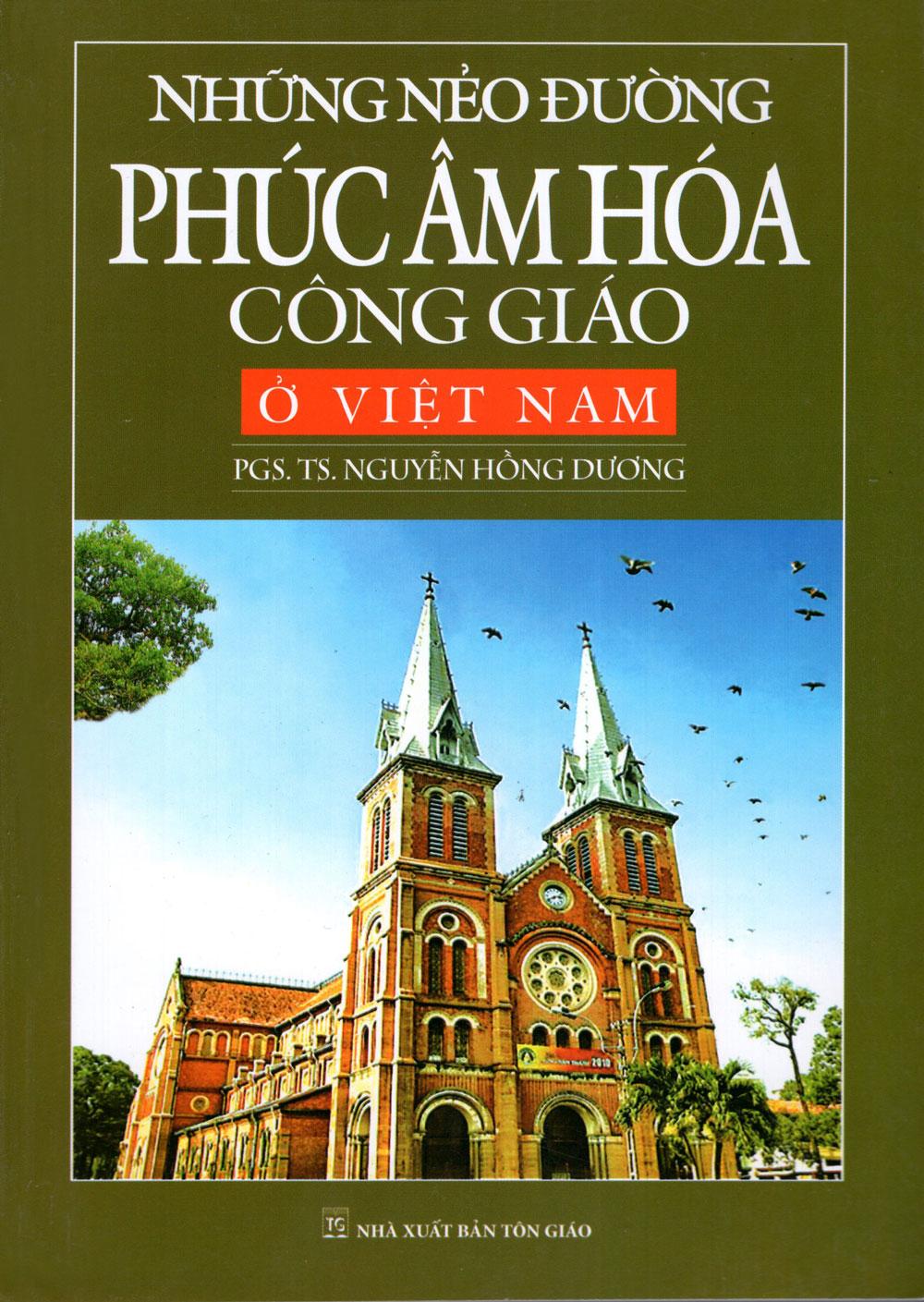 Những Nẻo Đường Phúc Âm Hóa Công Giáo Ở Việt Nam - 8935209630371,62_260126,160000,tiki.vn,Nhung-Neo-Duong-Phuc-Am-Hoa-Cong-Giao-O-Viet-Nam-62_260126,Những Nẻo Đường Phúc Âm Hóa Công Giáo Ở Việt Nam