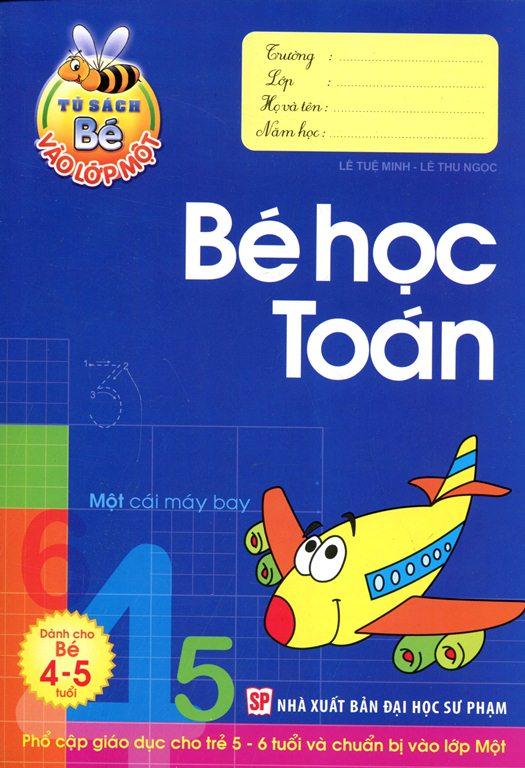 Tủ Sách Bé Vào Lớp 1 - Bé Học Toán