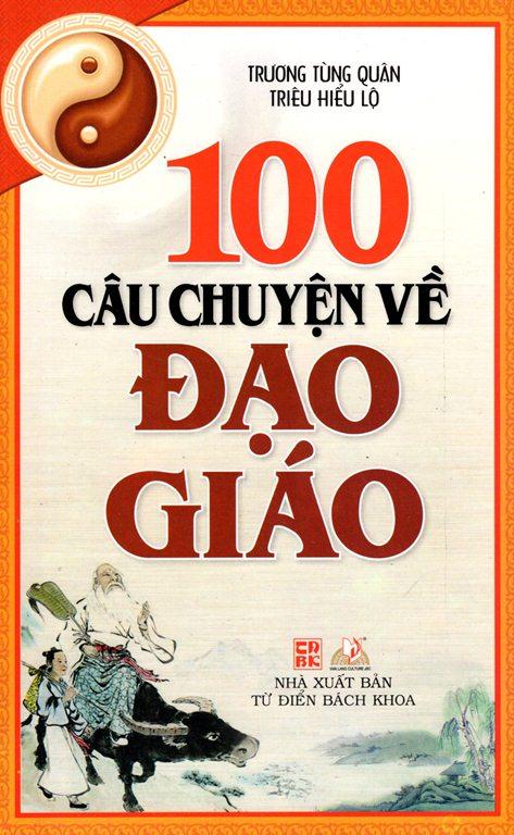 100 Câu Chuyện Về Đạo Giáo - 18220064 , 6853838480773 , 62_20491478 , 100000 , 100-Cau-Chuyen-Ve-Dao-Giao-62_20491478 , tiki.vn , 100 Câu Chuyện Về Đạo Giáo