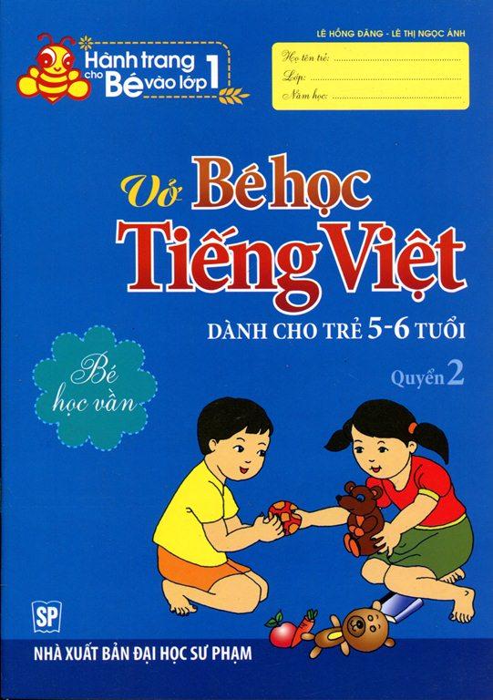 Hành Trang Cho Bé Vào Lớp 1 - Vở Bé Học Tiếng Việt (Dành Cho Trẻ 5 - 6 Tuổi) - Quyển 2